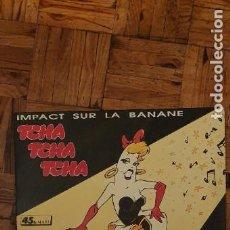 Discos de vinilo: IMPACT SUR LA BANANE – TCHA TCHA TCHA GÉNERO: ELECTRONIC ESTILO: SYNTH-POP AÑO: 1987. Lote 208877560