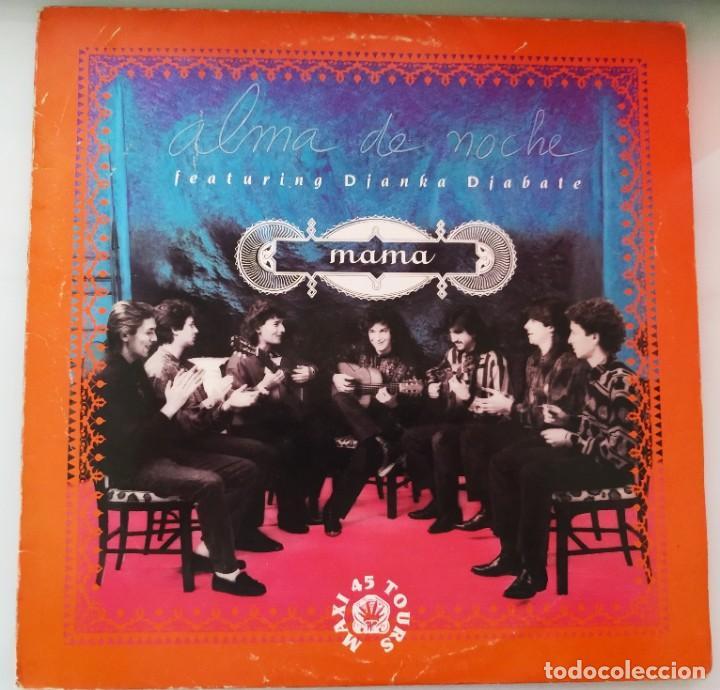 ALMA DE NOCHE / MAMA, MAXI SINGLE 45 RPM. AÑO 1991, BUEN ESTADO (Música - Discos de Vinilo - Maxi Singles - Flamenco, Canción española y Cuplé)