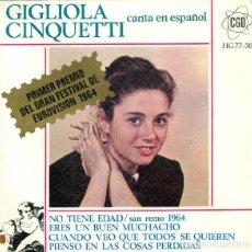 Discos de vinilo: GIGLIOLA CINQUETTI – CANTA EN ESPAÑOL - NO TIENE EDAD - EP SAN REMO 1964. Lote 208899523