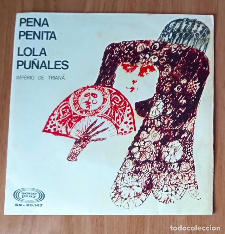IMPERIO DE TRIANA - PENA PENITA + LOLA PUÑALES - SONOPLAY SN-20147- 45 RPM (Música - Discos - Singles Vinilo - Flamenco, Canción española y Cuplé)