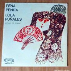 Discos de vinilo: IMPERIO DE TRIANA - PENA PENITA + LOLA PUÑALES - SONOPLAY SN-20147- 45 RPM. Lote 208793162