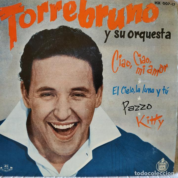 TORREBRUNO Y SU ORQUESTA - CIAO, CIAO MI AMOR / EL CIELO LA LUNA Y TU / PAZZO / KITTY - EP 1960 EX (Música - Discos de Vinilo - EPs - Canción Francesa e Italiana)