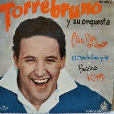 Discos de vinilo: TORREBRUNO Y SU ORQUESTA - CIAO, CIAO MI AMOR / EL CIELO LA LUNA Y TU / PAZZO / KITTY - EP 1960 EX. Lote 208942182