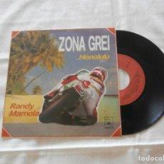 Discos de vinilo: ZONA GREI (MORFI GREI) (LA BANDA TRAPERA DEL RIO) SG, HONOLULU /RANDY MANOLA (1989) COMO NUEVO. Lote 208964512