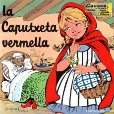 Discos de vinilo: LA CAPUTXETA VERMELLA ****CAPERUCITA ROJA *** CUENTO INFANTIL. Lote 208977980