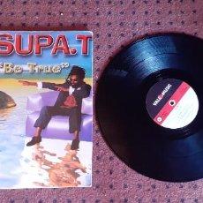 Discos de vinilo: SUPRA .T - BE TRUE - MAXI - SPAIN - VALE MUSIC - REF VLMX070 - LV -. Lote 209087892