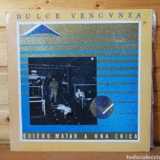 Discos de vinilo: 12 MAXI , DULCE VENGANZA , QUIERO MATAR A UNA CHICA. Lote 209199001