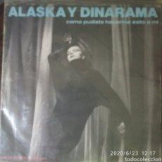 Discos de vinilo: LP.MAXI SIGLE ALASKA Y DINANARAMA. CÓMO PUDISTE HACERME ESTO A MÍ. Lote 209205025