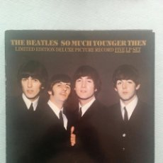 Discos de vinilo: BEATLES CAJA DE 5 PICTURE DISCS LP THE BEATLES SO MUCH YOUNGER THEN EN EXCLENTES CONDICIONES.. Lote 209292135