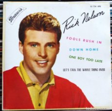 Discos de vinilo: RICK NELSON - FOOLS RUSH IN / DOWN HOME / ONE BOY TO LATE / LET'S TALK THE WHOLE THING OVER (D:NM). Lote 209315485