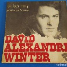 Discos de vinilo: SINGLE / DAVID ALEXANDRE WINTER / OH LADY MARY - QU'EST-CE QUE J'AI DANSÉ / RIVIERA 1969. Lote 209316226