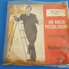 Discos de vinilo: SINGLE / ROBERTINO / UN BACIO PICCOLISSIMO - PICCOLO PICCOLO / SAN REMO 1964, SUIZA. Lote 209318427