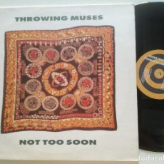 Discos de vinilo: THROWING MUSES - NOT TO SOON - MAXI SINGLE UK 4AD 1991 // INDIE. Lote 209325940