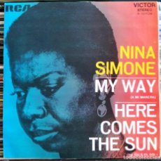 "Discos de vinilo: NINA SIMONE - MY WAY / HERE COMES THE SUN (7"") (RCA VICTOR) 3-10708 (D:NM). Lote 209354715"