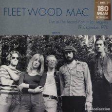 Discos de vinilo: FLEETWOOD MAC ?LP 180G * LIVE AT THE RECORD PLANT IN LOS ANGELES 19TH SEPTEMBER 1974 * PRECINTADO. Lote 209355907
