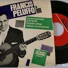 "Discos de vinilo: FRANCIS PELUFFO 7"" SPAIN EP 45 LA CUMPARSITA + 3 SINGLE VINILO ORIGINAL 1964 TANGOS ALMA VERGARA. Lote 209595523"