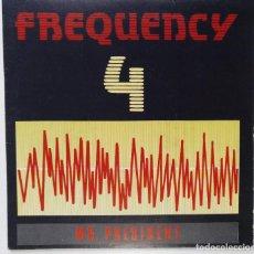 """Discos de vinilo: FREQUENCY 4 - MR PRESIDENT [[[EXCLUSIVO RARO Y DIFÍCIL DE CONSEGUIR]] [ VINILO 7"""" 45RPM ]] 1991. Lote 209601240"""