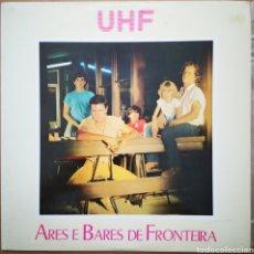 Discos de vinilo: UHF - ARES E BARES DE FRONTEIRA. Lote 209672771