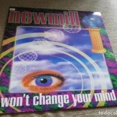 Discos de vinilo: NEWMILL-I WON'T CHANGE YOUR MIND. MÁXI ESPAÑA. Lote 209709795
