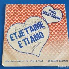 Discos de vinilo: SINGLE / PINA MASTROENI / E TI AMO - ET JE T'AIME. Lote 209725370