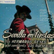 Discos de vinilo: LOS HERMANOS REYES (SEVILLA EN FIESTAS) / EL QUE QUIERA IR AL ROCIO + 3 (EP HISPAVOX 1962). Lote 222858103