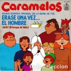Discos de vinilo: CARAMELOS - ERASE UNA VEZ EL HOMBRE/ JACKY - SINGLE HISPAVOX 1979. Lote 209759390
