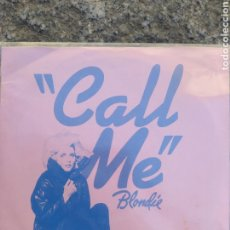 Discos de vinilo: BLONDIE. CALL ME. SINGLE VINILO PERFECTO ESTADO. Lote 209848780
