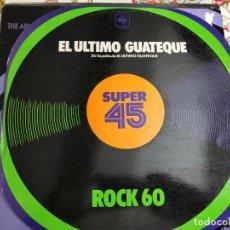 "Discos de vinilo: ROCK 60* - EL ÚLTIMO GUATEQUE (12"", MAXI)1977. SELLO:CBS CAT. Nº: CBS 9224. Lote 209885925"