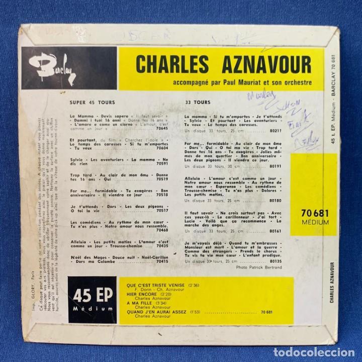 Discos de vinilo: SINGLE CHARLES AZNAVOUR - QUE C´EST TRISTE VENISE - FRANCIA - Foto 3 - 209912022