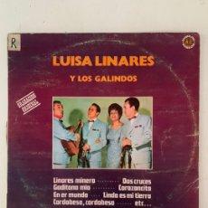 Discos de vinilo: LUISA LINARES Y LOS GALINDOS. Lote 209920990