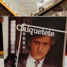 Discos de vinilo: CHIQUETETE. Lote 209927158