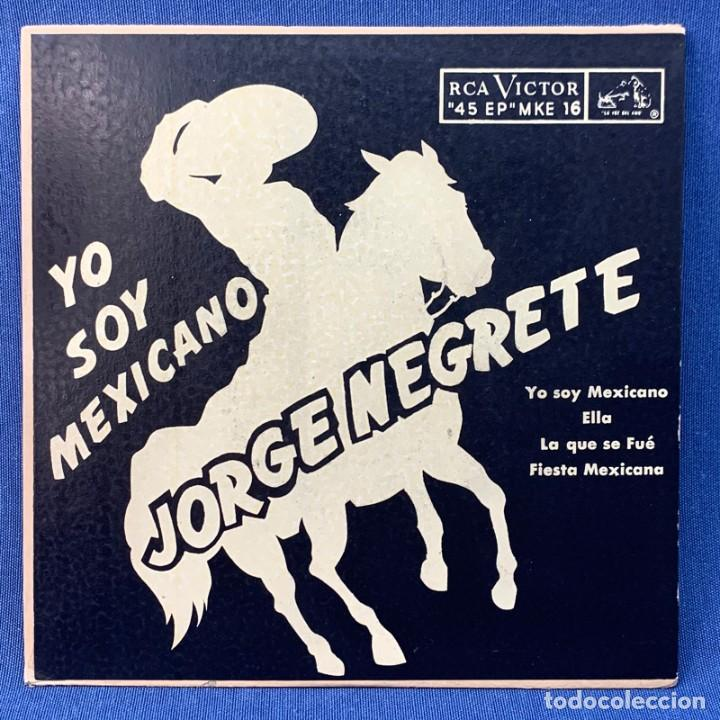 EP JORGE NEGRETE - YO SOY MEXICANO , ELLA , LA QUE SE FUE , FIESTA MEXICANA - MÉXICO - AÑOS 1954 (Música - Discos de Vinilo - EPs - Grupos y Solistas de latinoamérica)