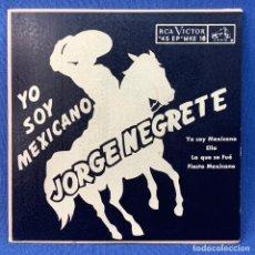 Discos de vinilo: EP JORGE NEGRETE - YO SOY MEXICANO , ELLA , LA QUE SE FUE , FIESTA MEXICANA - MÉXICO - AÑOS 1954. Lote 209935393