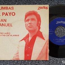 Discos de vinilo: EL PAYO JUAN MANUEL - LAIRO LAIRO / PLAYAS CATALANAS. AÑO 1.975. EDITADO POR ZARTOS.. Lote 209972733