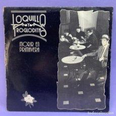 Discos de vinilo: LP - LOQUILLO Y TROGLODITA - MORIR EN PRIMAVERA 1988 VG. Lote 210022340