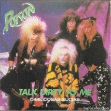 Discos de vinilo: POISON - TALK DIETY TO ME / I WON'T FOGET YOU (SINGLE PROMO ESPAÑOL, EMIGMA RECORDS 1987). Lote 210036055