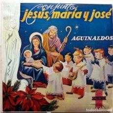 Discos de vinilo: CONJUNTO JESÚS, MARÍA Y JOSÉ: AGUINALDOS - LP - PALACIO (VENEZUELA) - 1963 - MUY BUEN ESTADO (VG+). Lote 210037656