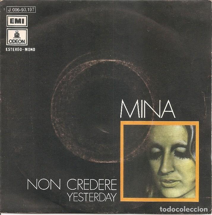 MINA - NON CREDERE / YESTERDAY (SINGLE ESPAÑOL, EMI ODEON 1971) (Música - Discos - Singles Vinilo - Canción Francesa e Italiana)