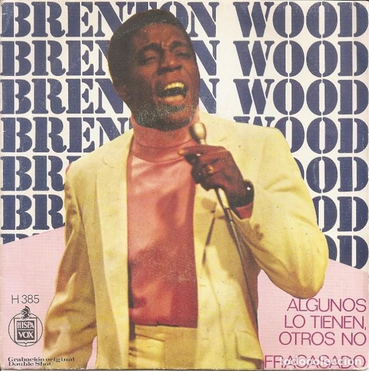 BRENTON WOOD - SOME GOT IT, SOME DON'T / TWO TIME LOSER (SINGLE ESPAÑOL, HISPAVOX 1968) (Música - Discos - Singles Vinilo - Funk, Soul y Black Music)