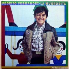 Discos de vinilo: PEDRITO FERNÁNDEZ: LA MUGROSITA - LP - CBS MEXICO - 1980 - CASI NUEVO (NM). Lote 210042962