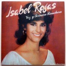 Discos de vinilo: ISABEL ROJAS: VOZ Y TERNURA RANCHERA - LP - CBS - 1981 - CASI NUEVO (NM). Lote 210048800