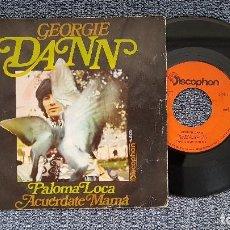 Discos de vinilo: GEORGIE DANN - PALOMA LOCA / ACUÉRDATE MAMÁ. AÑO 1.970. EDITADO POR DISCOPHON.. Lote 210061947