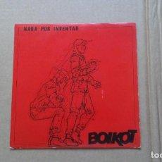 Discos de vinilo: BOIKOT - NADA POR INVENTAR SINGLE 1986 PUNK ROCK. Lote 210077735