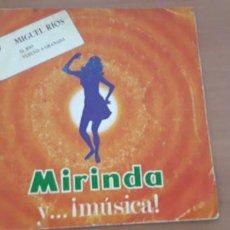 Discos de vinilo: 14-00091 - MIGUEL RIOS -SINGLE MIRINDA MIGUEL RIOS- EL RIO-VUELVO A GRANADA. Lote 210088515