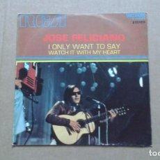 Dischi in vinile: JOSE FELICIANO - I ONLY WANT TO SAY SINGLE 1971 EDICION ESPAÑOLA. Lote 210094640