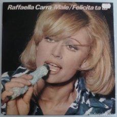 Discos de vinil: RAFFAELLA CARRA - MALE / FELICITA TA TA (LP CBS 1976 ESPAÑA). Lote 210097140