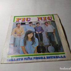 Discos de vinilo: SINGLE / VINILO - PIC-NIC – CALLATE NIÑA / NEGRA ESTRELLA. Lote 210101196