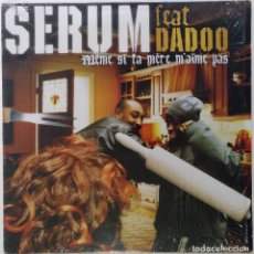 "Discos de vinilo: SERUM FT. DADOO - MEME SI TA MERE [FRANCIA HIP HOP / RAP] [EDICIÓN ORIGINAL MX 12"" 33RPM] [[2003]]. Lote 210115080"
