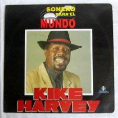 Discos de vinilo: LP VINILO KIKE HARVEY, SONERO PARA EL MUNDO 1992. Lote 210115358