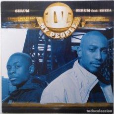 """Discos de vinilo: IV MY PEOPLE - SERUM FT. ZOXEA [FRANCIA HIP HOP / RAP] [EDICIÓN ORIGINAL MX 12"""" 33RPM] [[2000]]. Lote 210116455"""